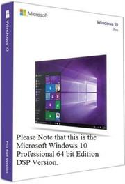 Microsoft Windows 10 Professional 64 Bit Edition, DSP , No Warranty on Software